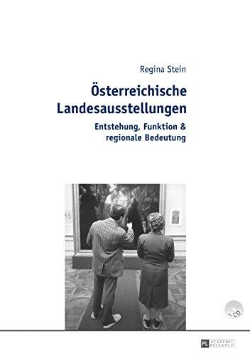 Oesterreichische Landesausstellungen: Entstehung, Funktion & regionale Bedeutung