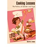 [( Cooking Lessons: The Politics of Gender and Food[ COOKING LESSONS: THE POLITICS OF GENDER AND FOOD ] By Inness, Sherrie A. ( Author )Jul-30-2001 Paperback By Inness, Sherrie A. ( Author ) Paperback Jul - 2001)] Paperback