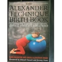 The Alexander Technique Birth Book