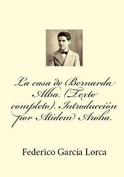 La casa de Bernarda Alba. (Texto completo). Annotated. de [Lorca, Federico Garcia]