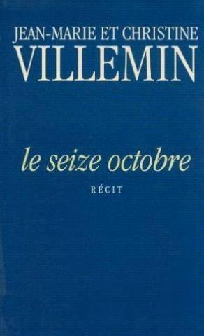 Le seize octobre, récit par Villemin/Jean Marie et Christine