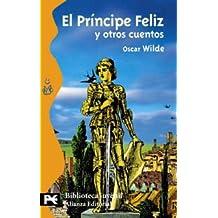 El Príncipe Feliz y otros cuentos. Una casa de granadas (El Libro De Bolsillo - Bibliotecas Temáticas - Biblioteca Juvenil)
