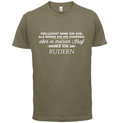 Vielleicht sehe ich aus als würde ich dir zuhören aber in meinem Kopf denke ich an Rudern - Herren T-Shirt - 13 Farben Khaki