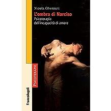 L'ombra di Narciso: Psicoterapia dell'incapacità di amare