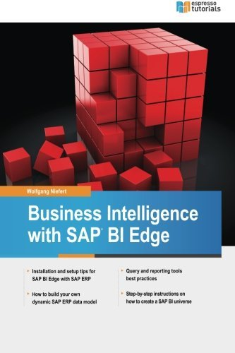 Business Intelligence with SAP BI Edge by Wolfgang Niefert (2015-11-11)