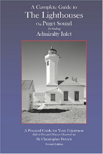Admiralty Inlet (A Complete Guide To The Lighthouses on Puget Sound Including Admiralty Inlet)