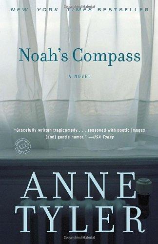 Noah's Compass: A Novel by Anne Tyler (2010-11-05)