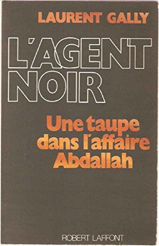 L'agent noir - Une taupe dans l'affaire Abdallah