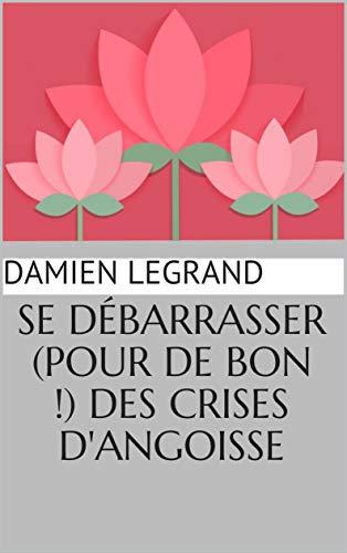 Couverture du livre Se débarrasser (pour de bon !) des crises d'angoisse