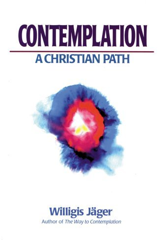 Contemplation: A Christian Path by W Jager (June 01,1994)
