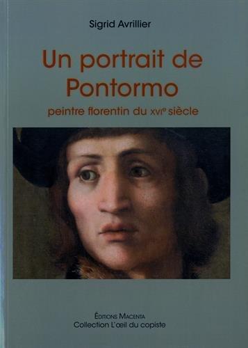 Un portrait de Pontormo : Peintre florentin du XVIe siècle