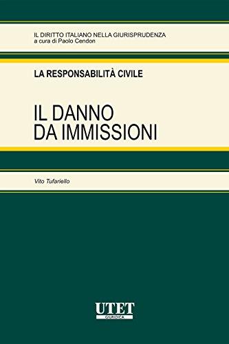 Il danno da immissioni (Il diritto italiano nella giurisprudenza) (Italian Edition)