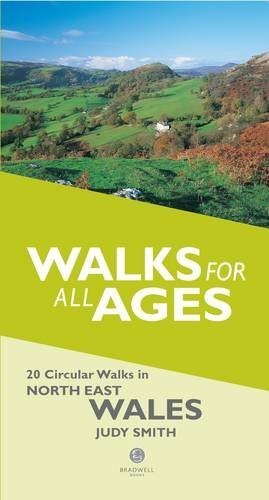 Walks for All Ages in North East Wales: 20 Short Walks for All the Family by Judy Smith (2014-02-27)