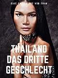 Eine zweite Art von Frau - Thailand, das dritte Geschlecht