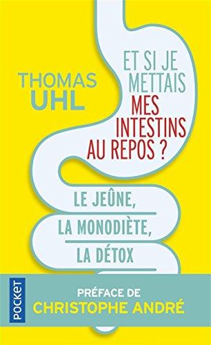 Et si je mettais mes intestins au repos ? par Thomas UHL