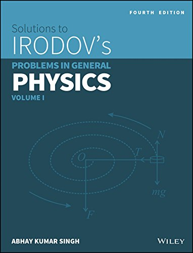 Wiley's Solutions to Irodov's Problems in General Physics, Vol 1, 4ed