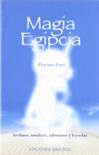 Magia egipcia (MAGIA Y OCULTISMO) por FLORENCE FARR