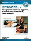 Programmare con il .NET Framework. Con CD-ROM: 2