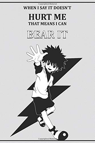 When I say it doesn't hurt me that means I can bear it: Anime Motivation Notebooks, Checkered Notebook, 6 x 9, 120 pages, Anime Gift, Motivation, Inspiring, Hunter x Hunter