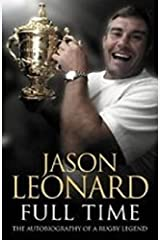 Jason Leonard: Full Time the Autobiography of a Rugby Legend Paperback