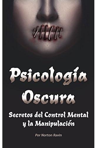 Psicología Oscura: Secretos del Control Mental y la Manipulación