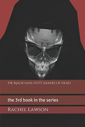 The Magicians: Fifty Shades of Dead: the 3rd book in the series