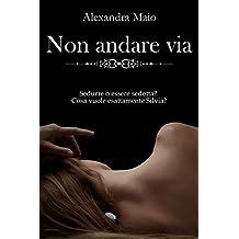 Non Andare Via (Italian Edition)