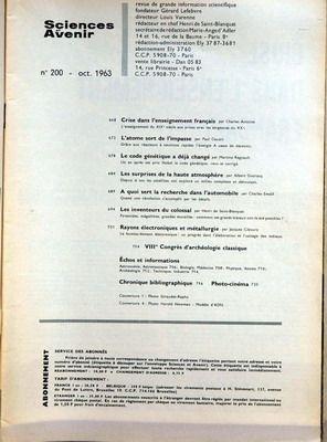 SCIENCES ET AVENIR [No 200] du 01/10/1963 - CRISE DANS L'ENSEIGNEMENT FRANCAIS - L'ATOME SORT DE L'IMPASSE - LE CODE GENETIQUE A DEJA CHANGE - LA HAUTE ATMOSPHERE - L'AUTOMOBILE - RAYONS ELECTRONIQUES ET METALLURGIE - CONGRES D'ARCHEOLOGIE CLASSIQUE.
