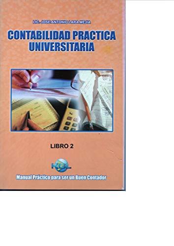 Contabilidad Practica Universitaria II por Jose Antonio Lara Mejia
