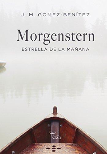 Morgenstern. Estrella de la mañana por J. M. Gómez-Benítez