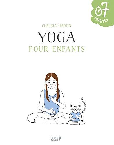Yoga pour enfants: 20 ateliers à faire en famille en 7 minutes