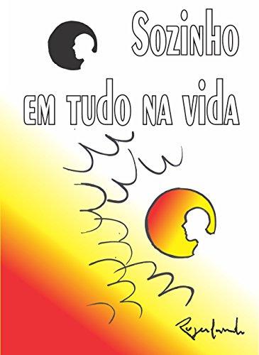Sozinho em tudo na vida (Portuguese Edition) por Rogerlando Cavalcante