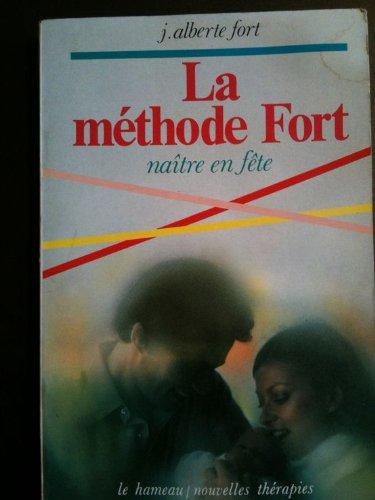 La Méthode Fort, naître en fête (Nouvelles thérapies)