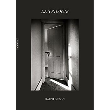 Ralph Gibson. Black Trilogy, 1970-1974. Une aventure surréaliste