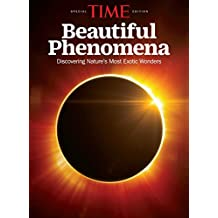 TIME Beautiful Phenomena: Discovering Nature's Most Exotic Wonders