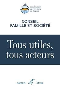 Tous utiles, tous acteurs par  Conférence des évêques de France
