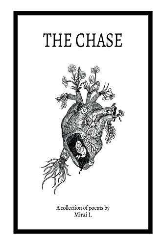The Chase: A collection of poems por Mirai I.