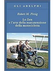Lo zen e l'arte della manutenzione della motocicletta