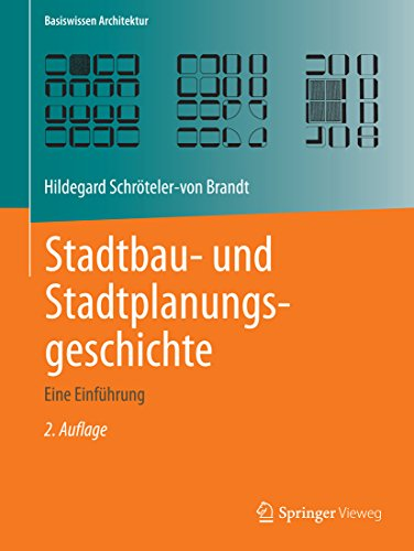Stadtbau- und Stadtplanungsgeschichte: Eine Einführung (Basiswissen Architektur)