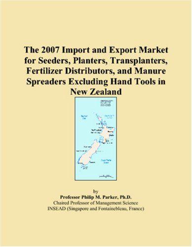The 2007 Import and Export Market for Seeders, Planters, Transplanters, Fertilizer Distributors, and Manure Spreaders Excluding Hand Tools in New Zealand