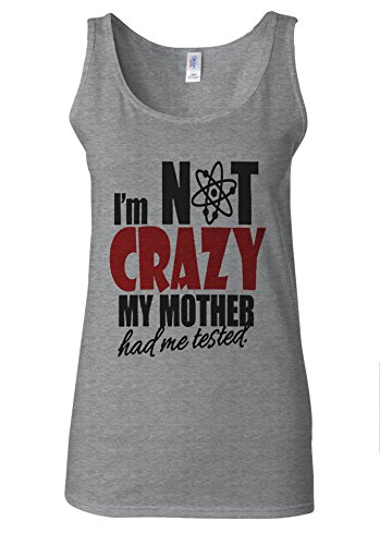 I'm Not Crazy My Mother Had Me Tested White Women Vest Tank Top Spotif Gris