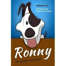 Ronny der geniale Superhund: Ein Kinderbuch zum Schmunzeln und Träumen (German Edition)