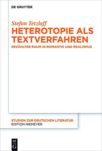 Heterotopie als Textverfahren: Erzählter Raum in Romantik und Realismus (Studien zur deutschen Literatur)