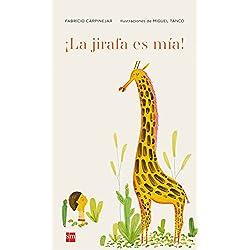 ¡La jirafa es mía! (Álbumes ilustrados)