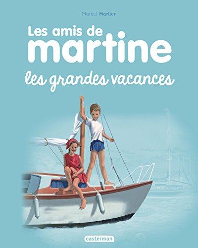 Les amis de Martine, Tome 4 : Les grandes vacances par (Album - Mar 16, 2017)