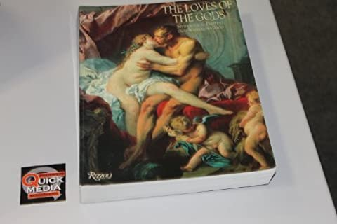 The Loves of the Gods: Mythological Painting from Watteau to David by Bailey, Colin B., Hamilton, Carrie A., Galeries Nationales D (1992) Paperback