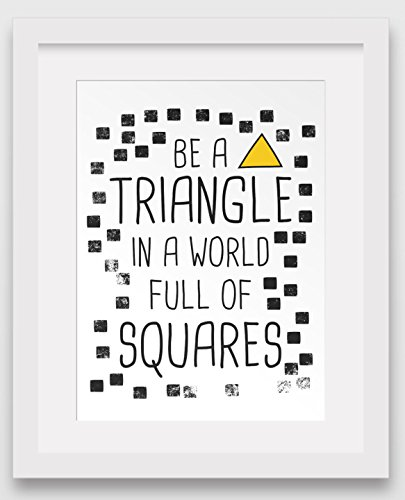 be-a-triangle-in-a-world-full-of-squares-motivational-quote-print-8-x-10-inches