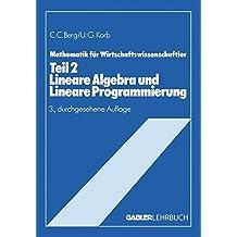 Mathematik für Wirtschaftswissenschaftler, Tl.2, Lineare Algebra und Lineare Programmierung