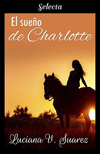 El sueño de Charlotte de Luciana V. Suárez