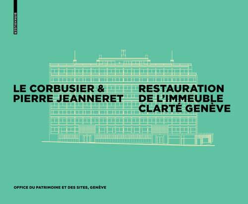 Le Corbusier – Restauration De L'immeuble Clarté